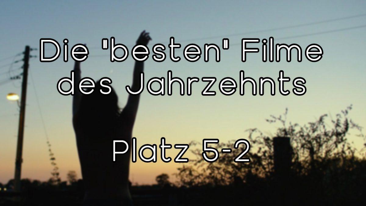"""Die """"besten"""" Filme des Jahrzehnts – Platz 5-2"""