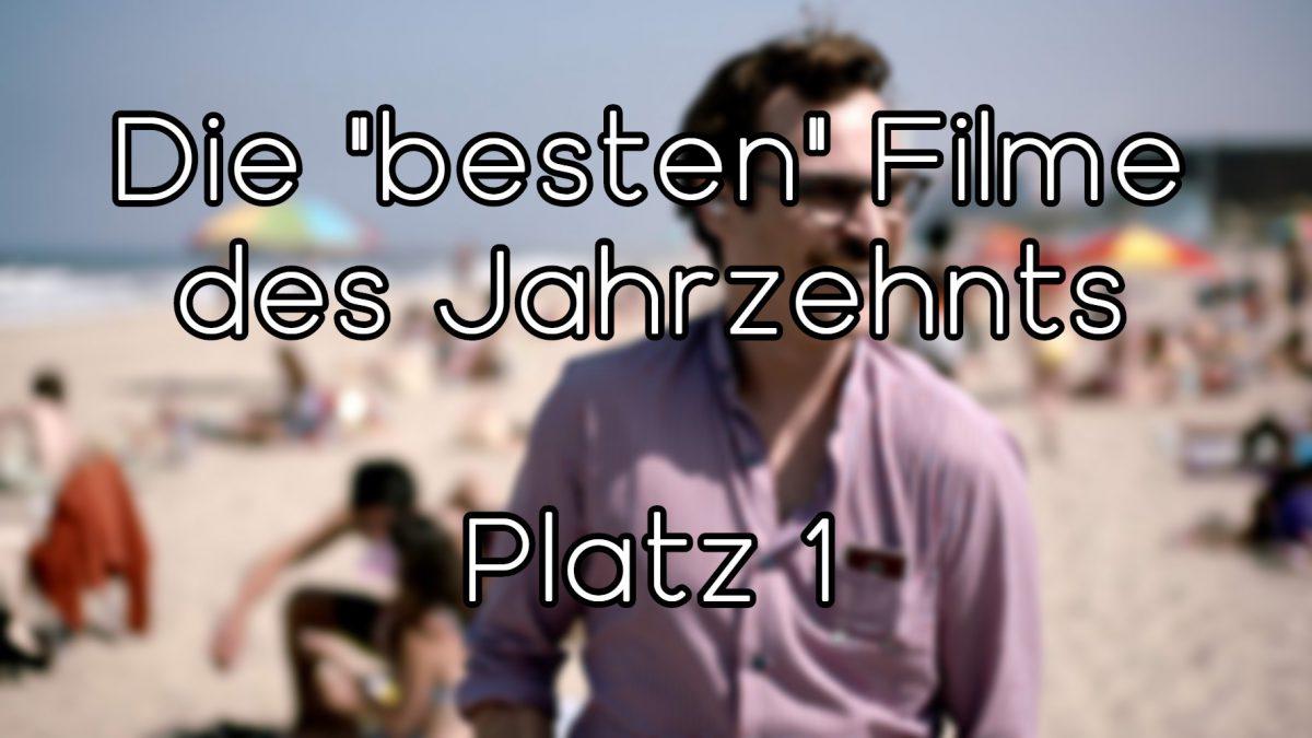"""Die """"besten"""" Filme des Jahrzehnts – Platz 1"""